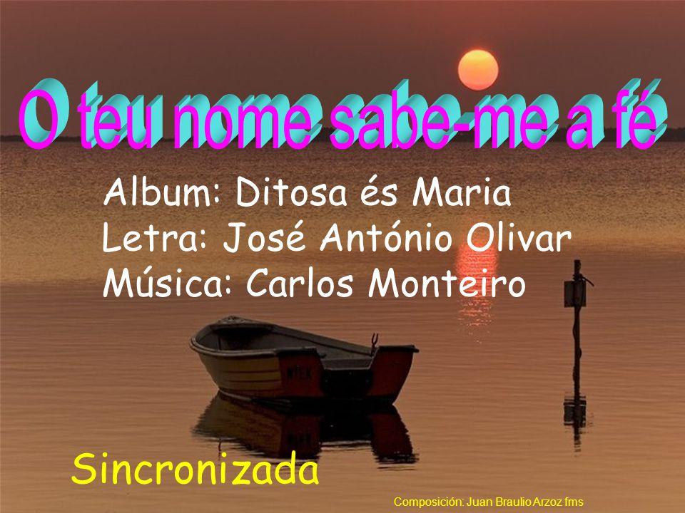 Sincronizada Album: Ditosa és Maria Letra: José António Olivar