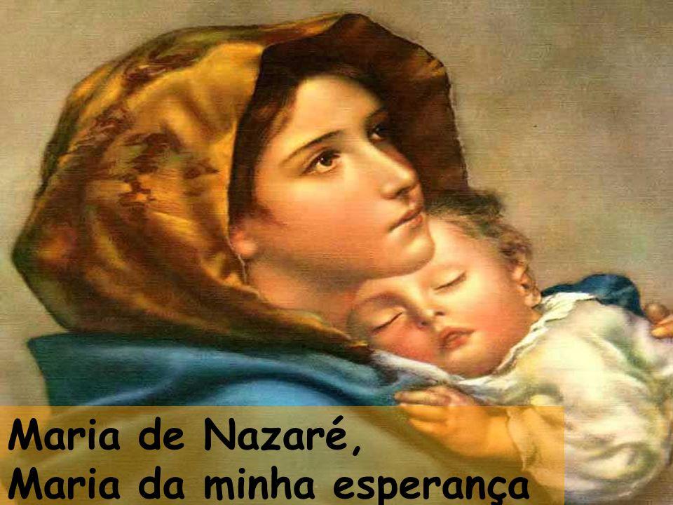 Maria de Nazaré, Maria da minha esperança