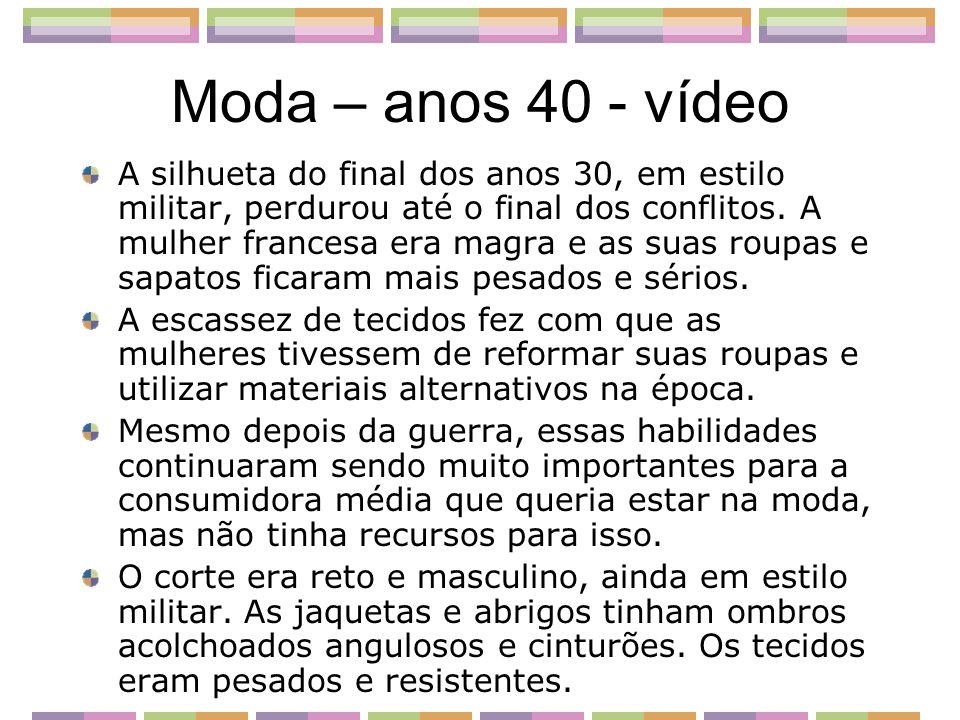 Moda – anos 40 - vídeo