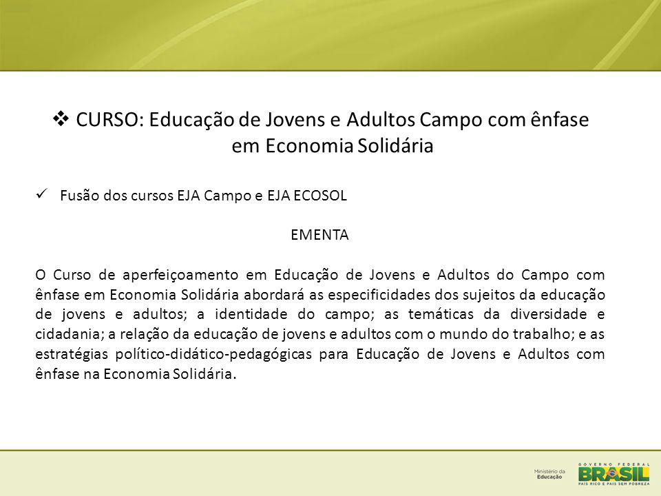 CURSO: Educação de Jovens e Adultos Campo com ênfase em Economia Solidária