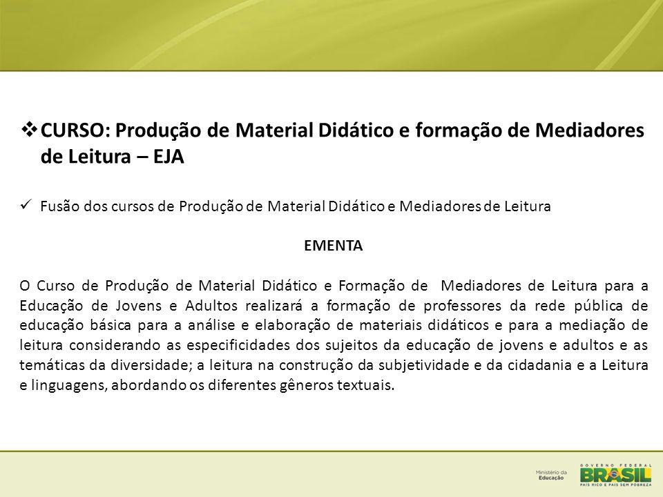 CURSO: Produção de Material Didático e formação de Mediadores de Leitura – EJA