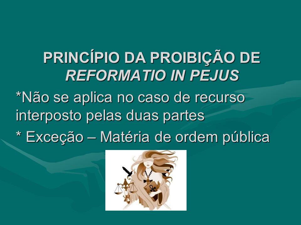 PRINCÍPIO DA PROIBIÇÃO DE REFORMATIO IN PEJUS