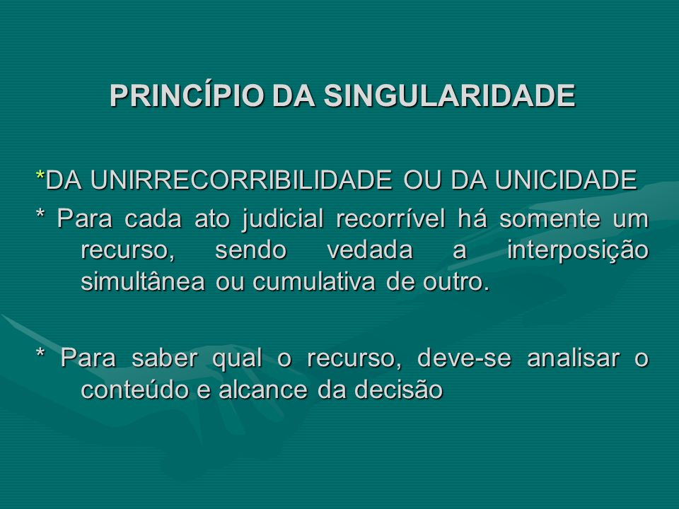 PRINCÍPIO DA SINGULARIDADE