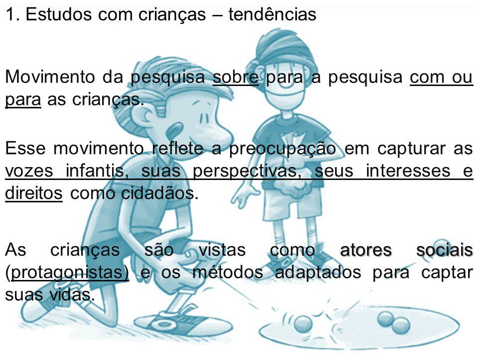 1. Estudos com crianças – tendências