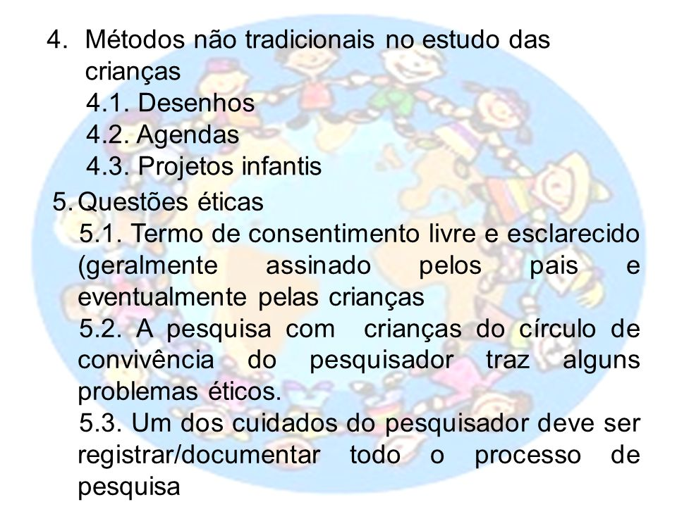 Métodos não tradicionais no estudo das crianças