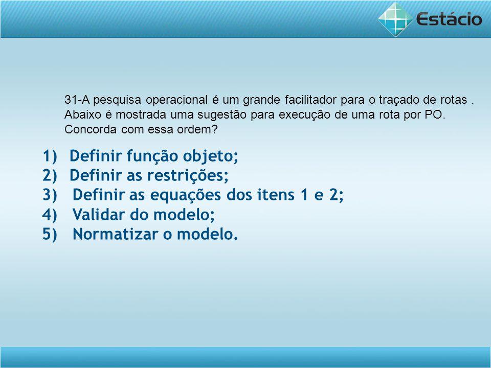 Definir função objeto; Definir as restrições;