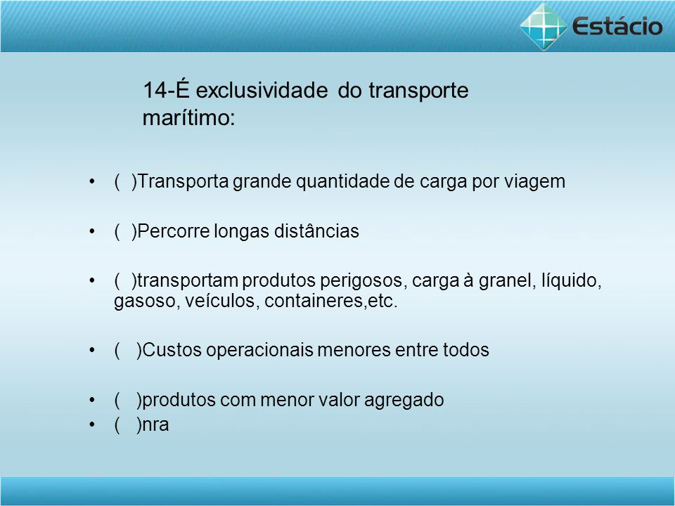 14-É exclusividade do transporte marítimo: