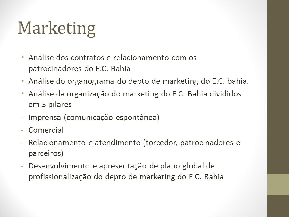 Marketing Análise dos contratos e relacionamento com os patrocinadores do E.C. Bahia. Análise do organograma do depto de marketing do E.C. bahia.