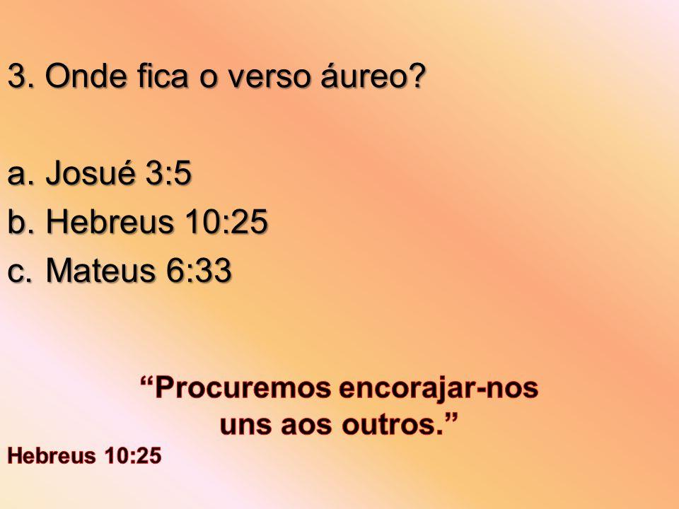 Josué 3:5 Hebreus 10:25 Mateus 6:33