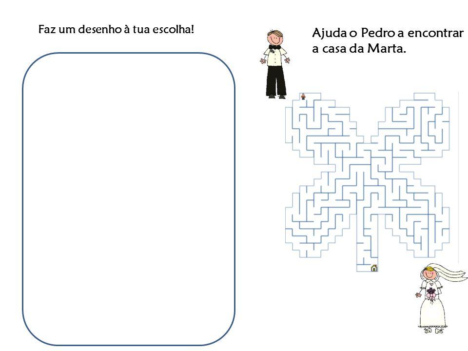 Ajuda o Pedro a encontrar a casa da Marta.