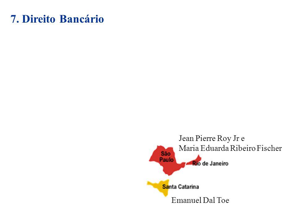 7. Direito Bancário Jean Pierre Roy Jr e Maria Eduarda Ribeiro Fischer