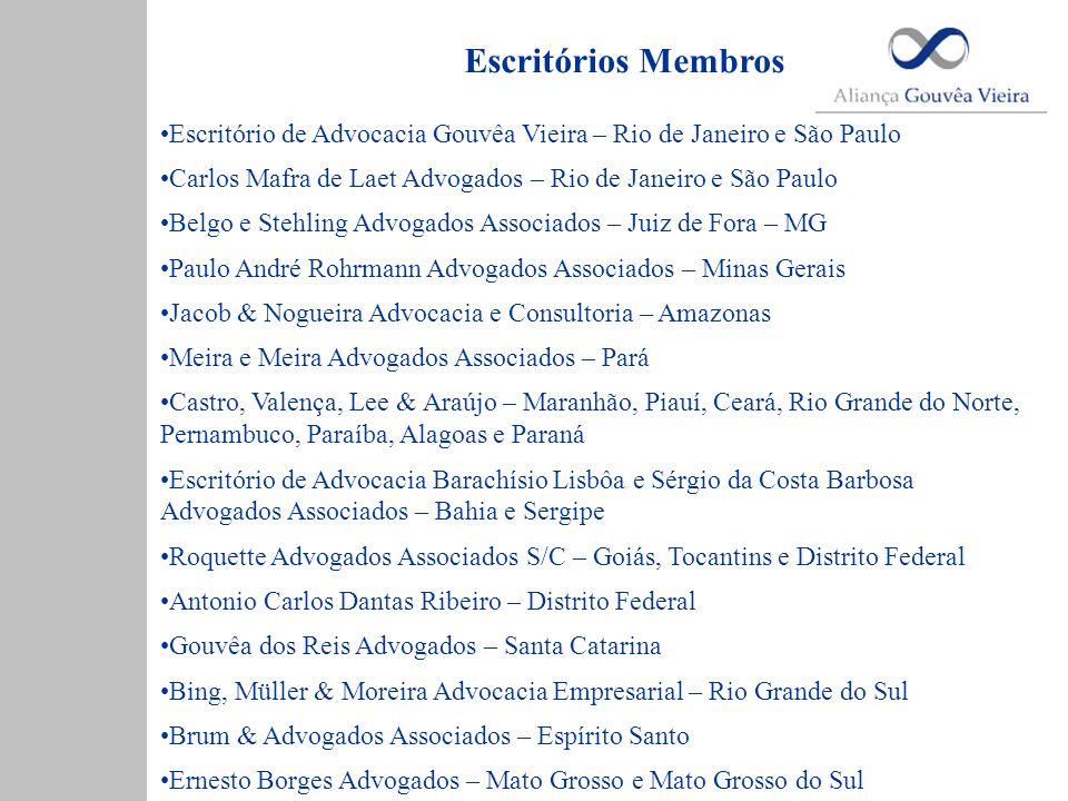 Escritórios Membros Escritório de Advocacia Gouvêa Vieira – Rio de Janeiro e São Paulo. Carlos Mafra de Laet Advogados – Rio de Janeiro e São Paulo.