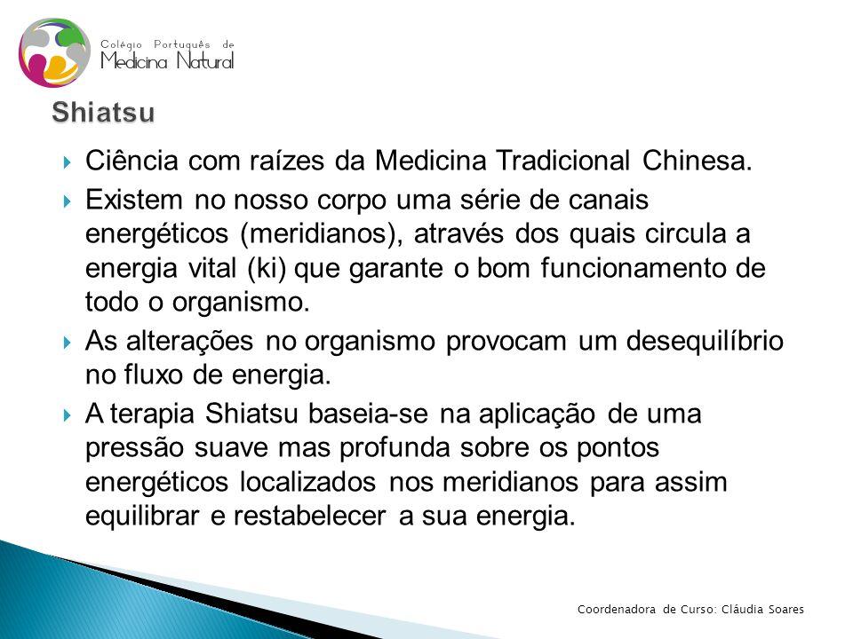 Ciência com raízes da Medicina Tradicional Chinesa.