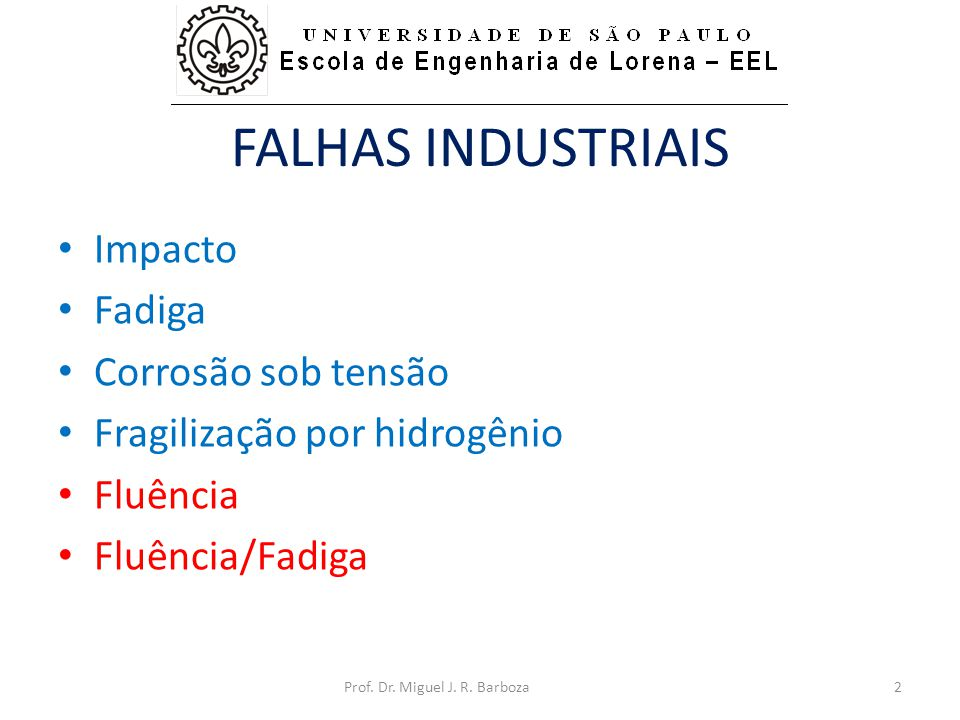 Falhas Industriais Impacto Fadiga Corrosão sob tensão