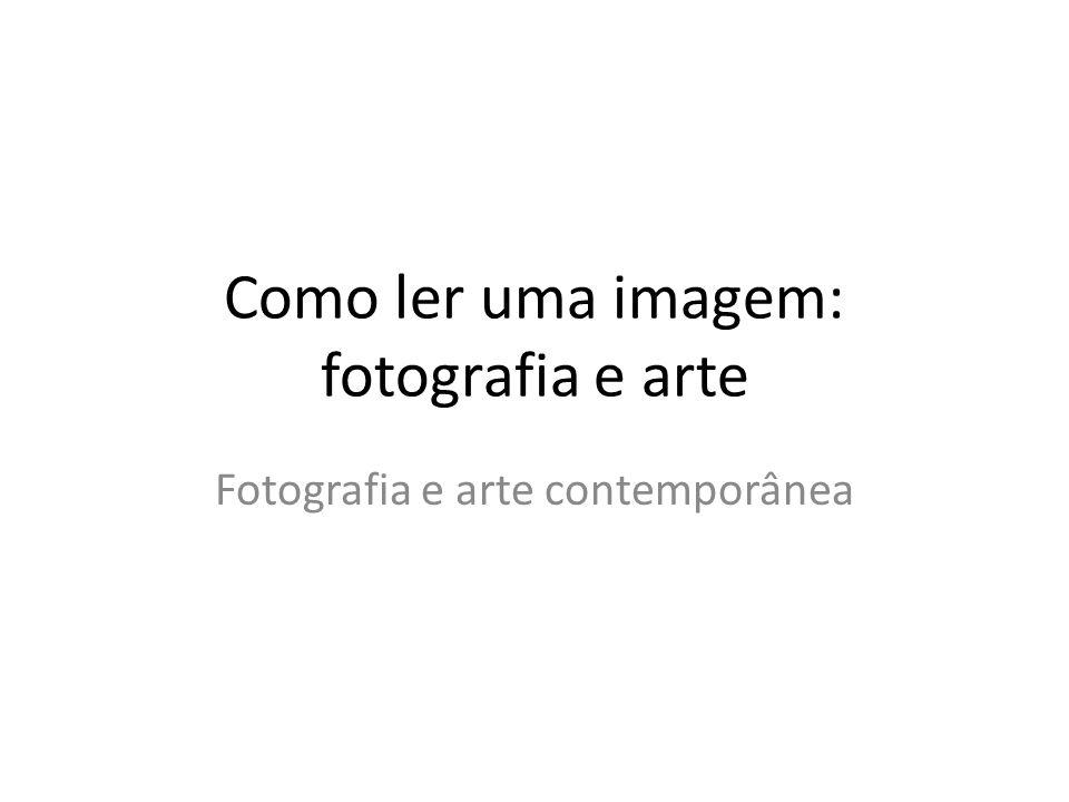 Como ler uma imagem: fotografia e arte