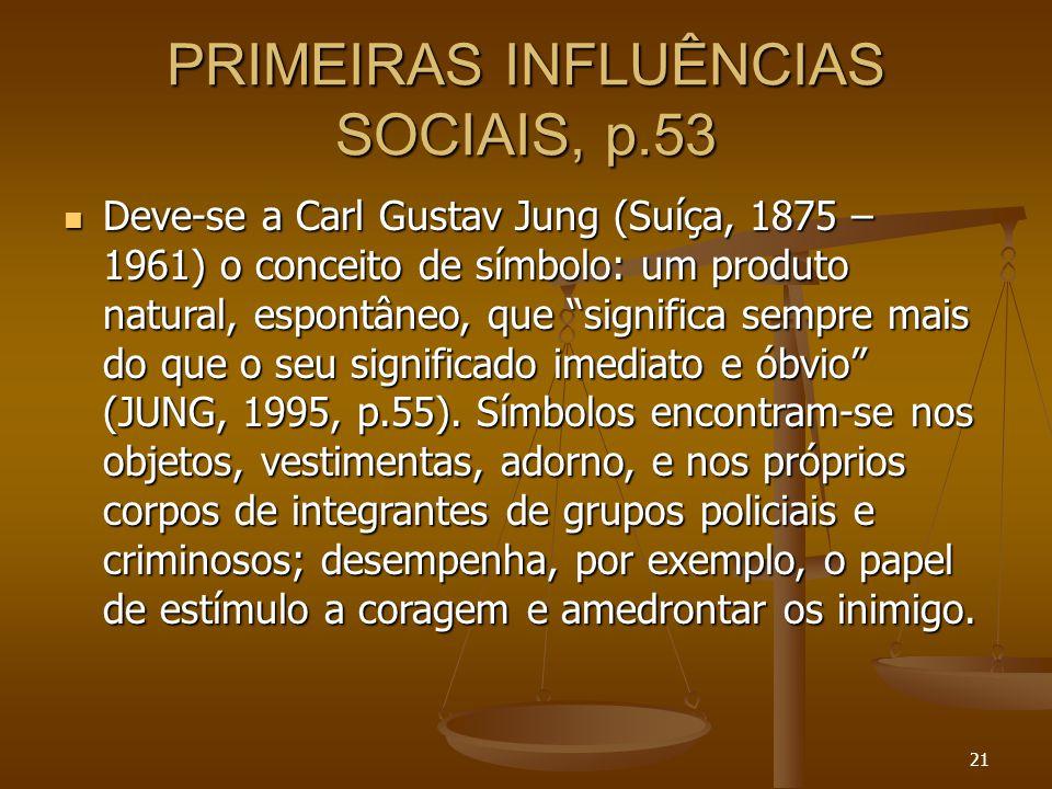 PRIMEIRAS INFLUÊNCIAS SOCIAIS, p.53