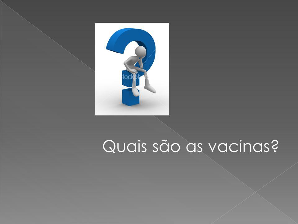 Quais são as vacinas