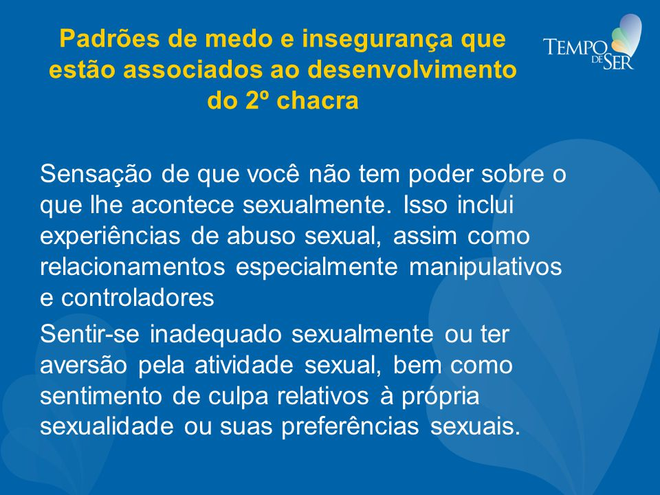 Padrões de medo e insegurança que estão associados ao desenvolvimento do 2º chacra