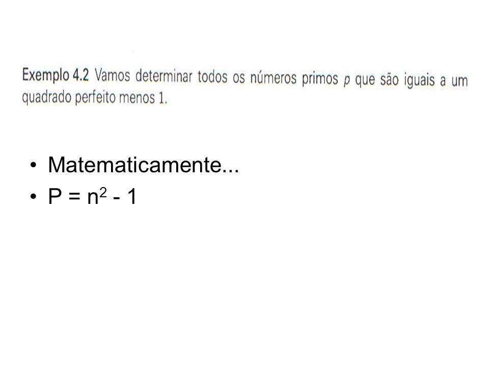 Matematicamente... P = n2 - 1