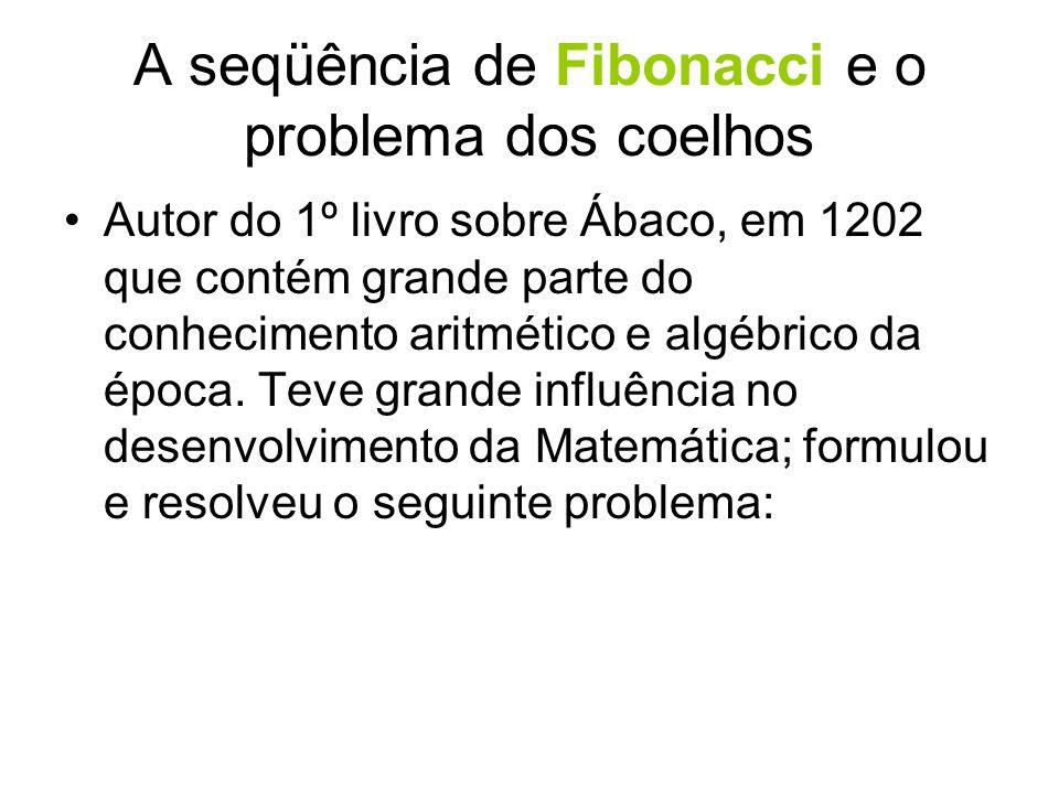 A seqüência de Fibonacci e o problema dos coelhos