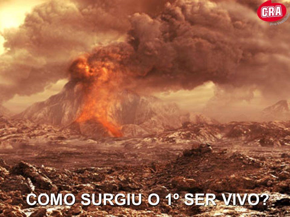 COMO SURGIU O 1º SER VIVO