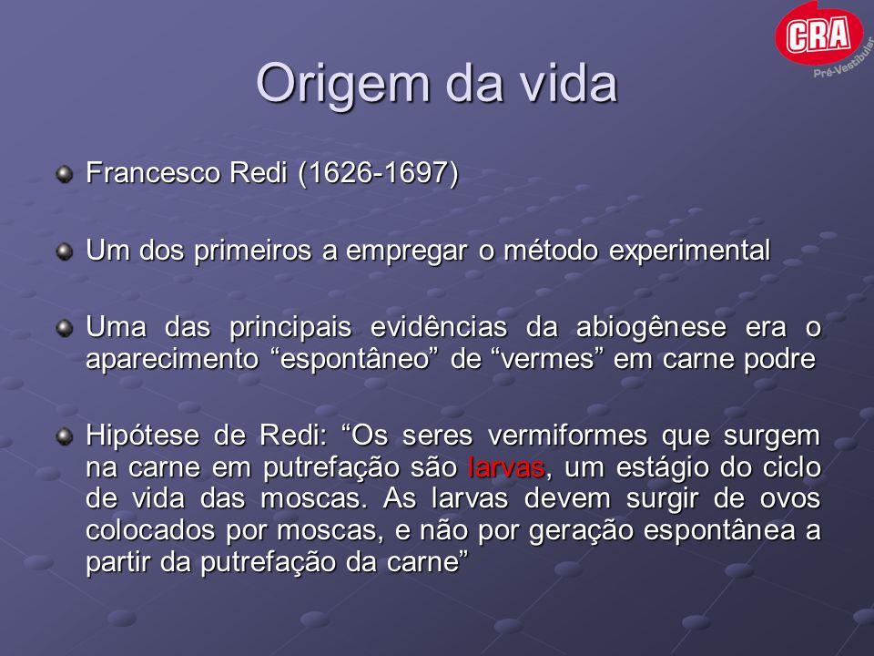 Origem da vida Francesco Redi (1626-1697)