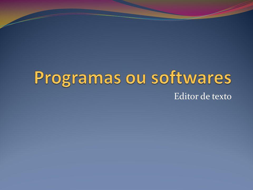 Programas ou softwares
