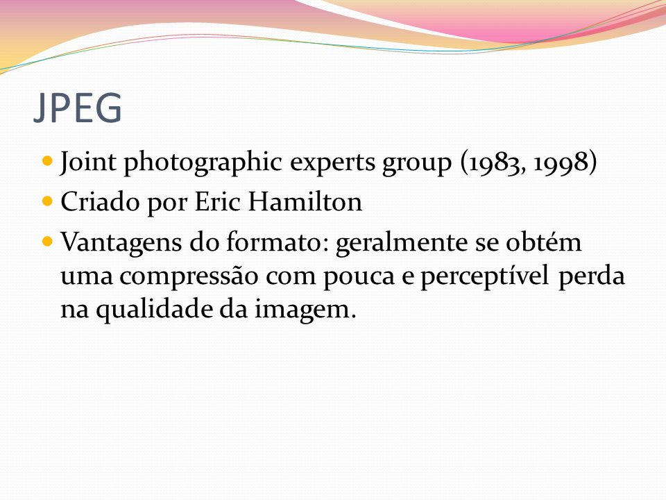 JPEG Joint photographic experts group (1983, 1998)