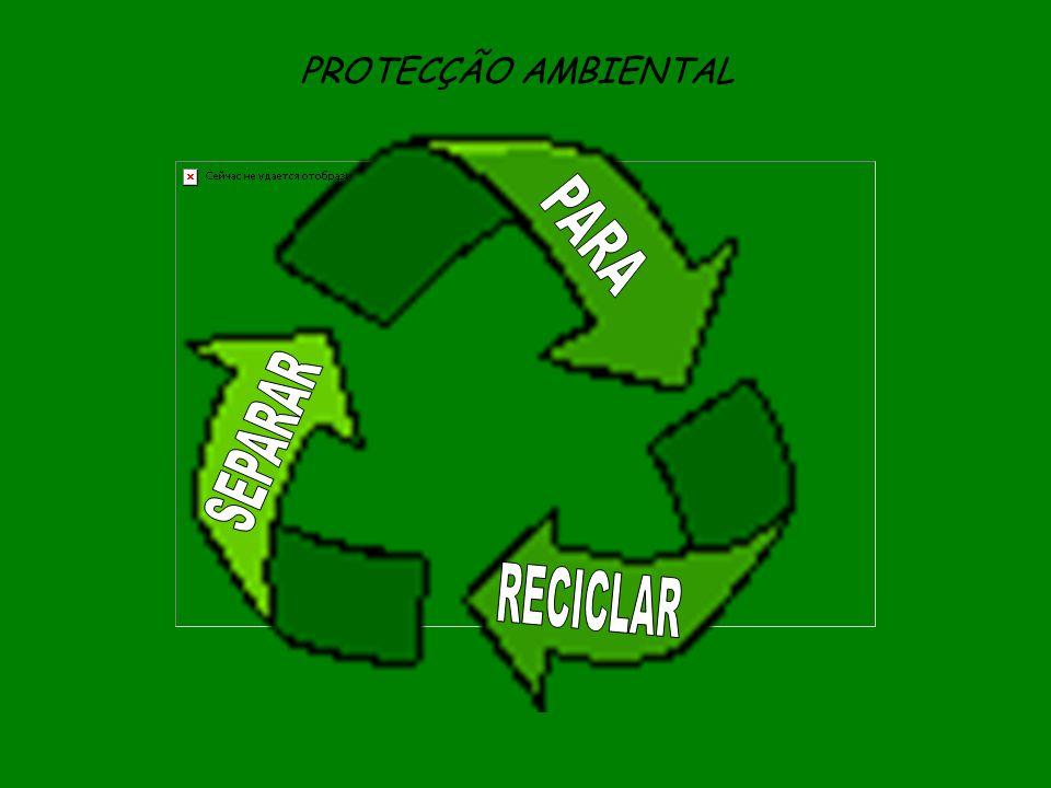PROTECÇÃO AMBIENTAL PARA SEPARAR RECICLAR