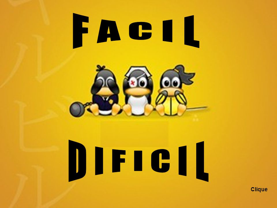 F A C I L D I F I C I L Clique