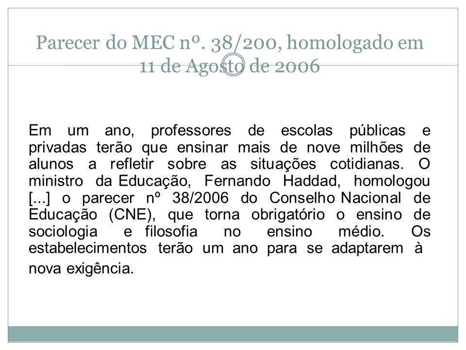 Parecer do MEC nº. 38/200, homologado em 11 de Agosto de 2006
