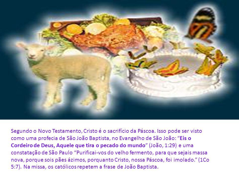 Segundo o Novo Testamento, Cristo é o sacrifício da Páscoa
