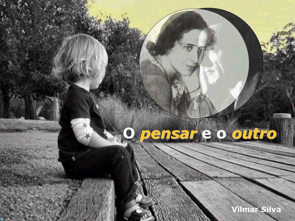 O pensar e o outro Vilmar Silva