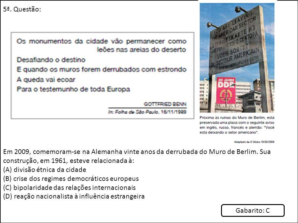 5ª. Questão: Em 2009, comemoram-se na Alemanha vinte anos da derrubada do Muro de Berlim. Sua construção, em 1961, esteve relacionada à: