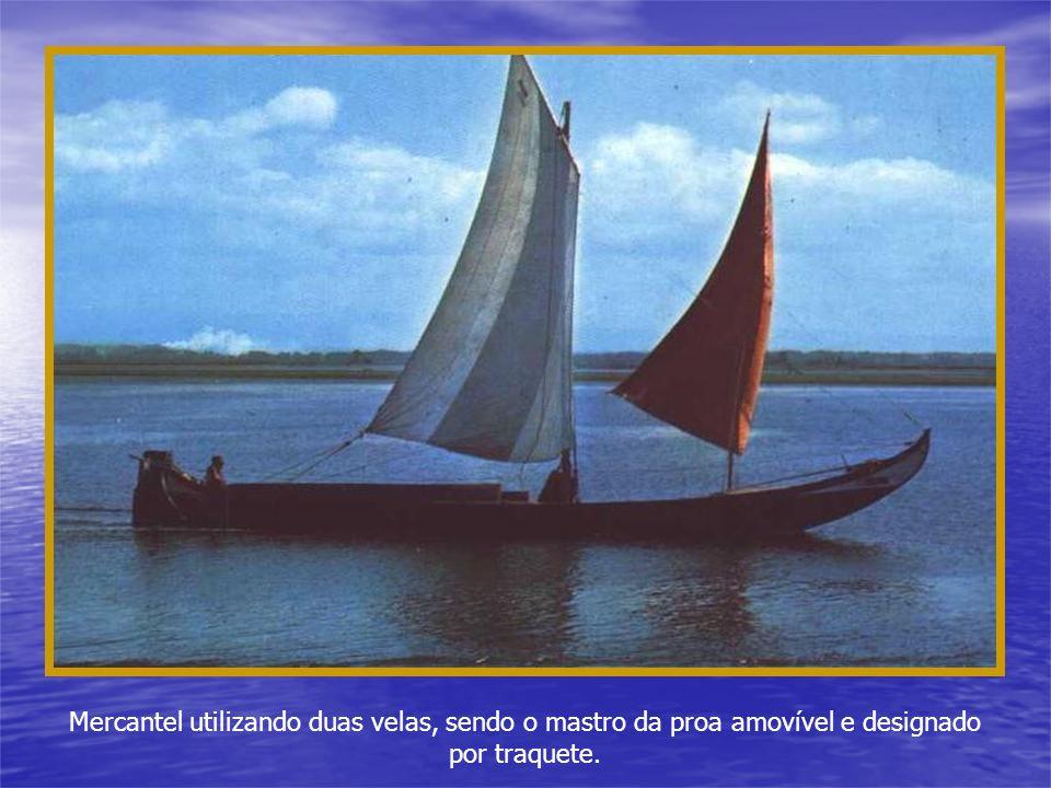 Mercantel utilizando duas velas, sendo o mastro da proa amovível e designado por traquete.