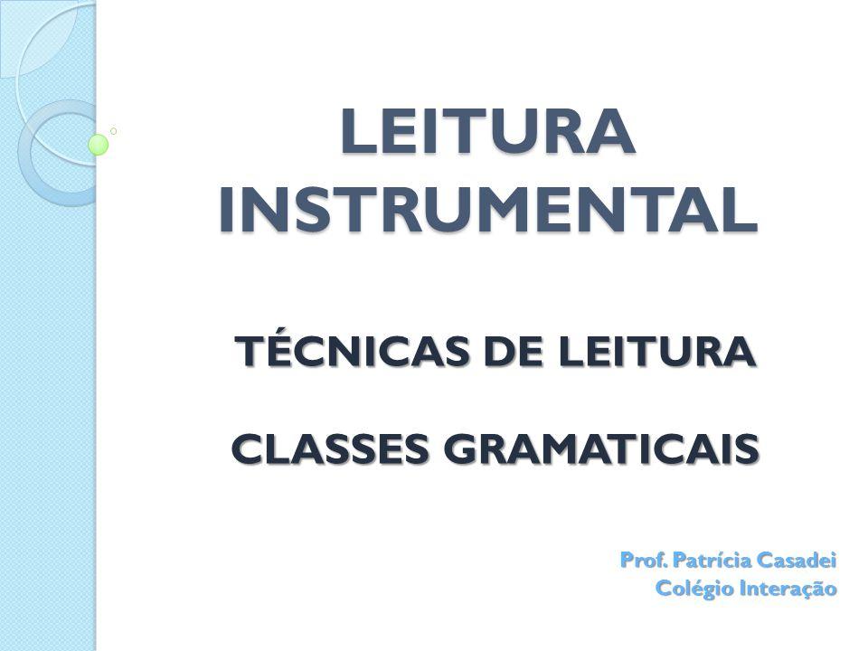 LEITURA INSTRUMENTAL TÉCNICAS DE LEITURA CLASSES GRAMATICAIS