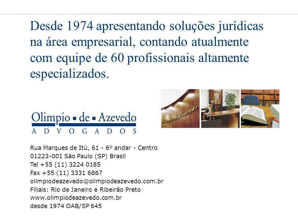 Desde 1974 apresentando soluções jurídicas na área empresarial, contando atualmente com equipe de 60 profissionais altamente especializados.