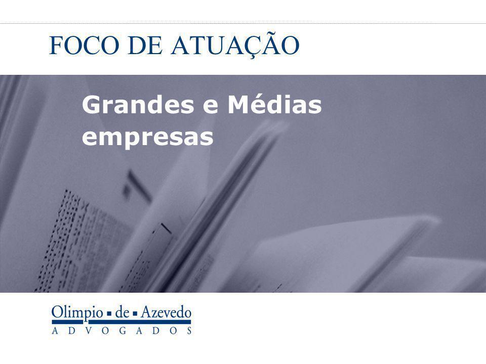 FOCO DE ATUAÇÃO Grandes e Médias empresas