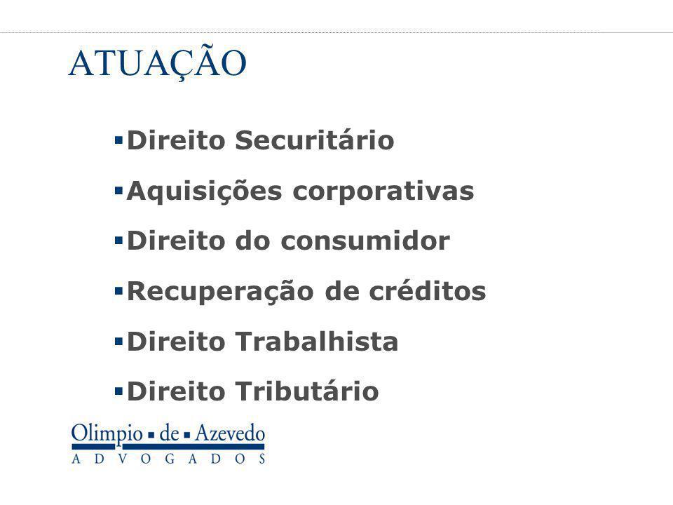 ATUAÇÃO Direito Securitário Aquisições corporativas