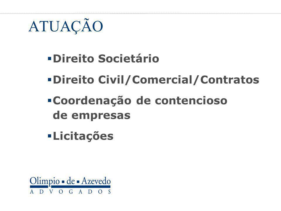 ATUAÇÃO Direito Societário Direito Civil/Comercial/Contratos