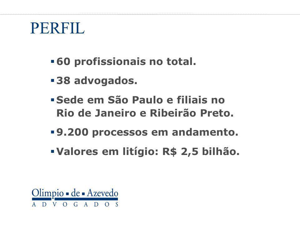 PERFIL 60 profissionais no total. 38 advogados.