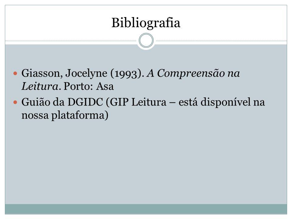 Bibliografia Giasson, Jocelyne (1993). A Compreensão na Leitura.