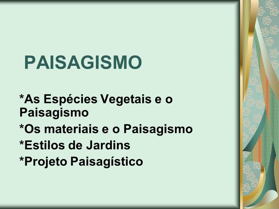 PAISAGISMO *As Espécies Vegetais e o Paisagismo