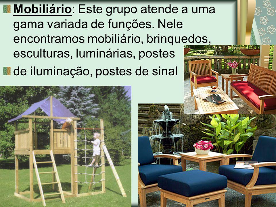 Mobiliário: Este grupo atende a uma gama variada de funções