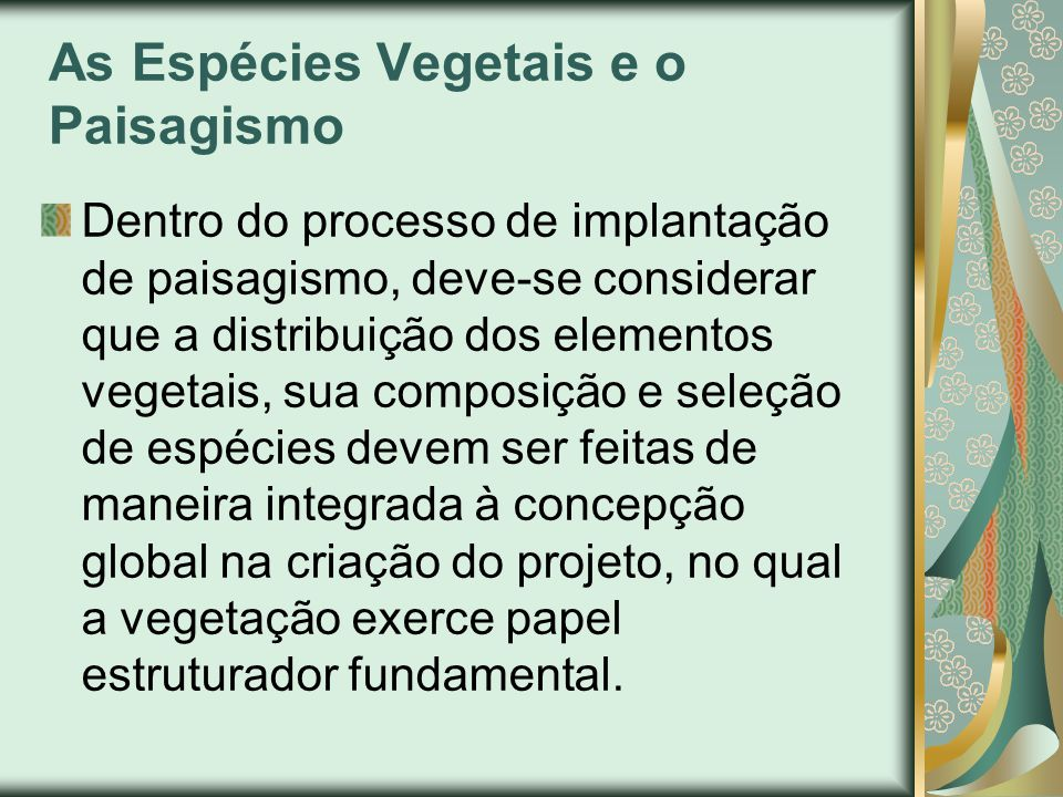 As Espécies Vegetais e o Paisagismo