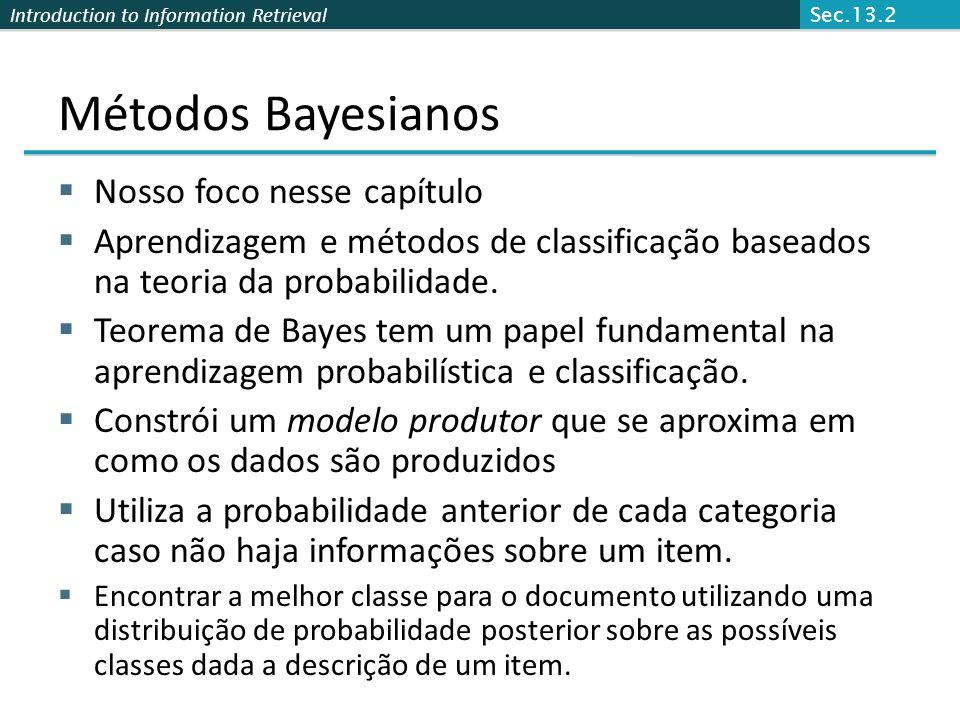 Métodos Bayesianos Nosso foco nesse capítulo