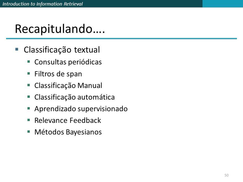 Recapitulando…. Classificação textual Consultas periódicas