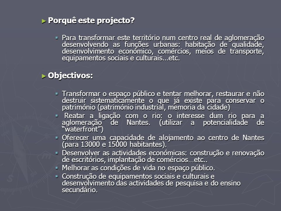 Porquê este projecto Objectivos: