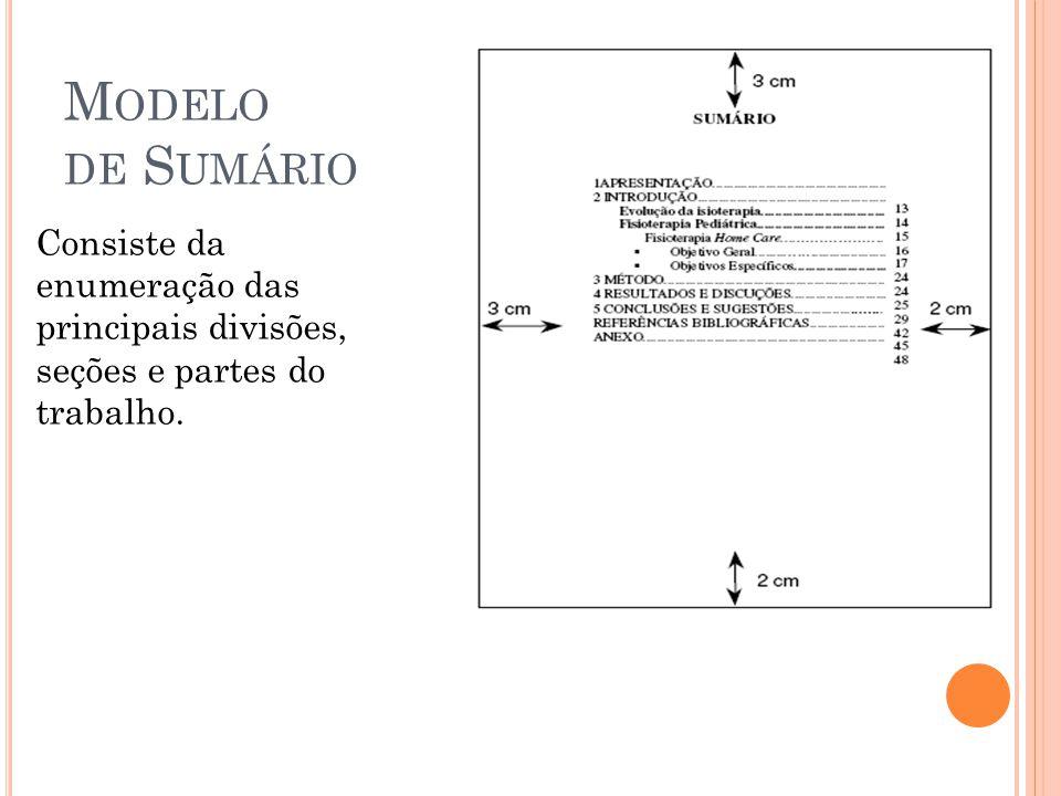 Modelo de Sumário Consiste da enumeração das principais divisões, seções e partes do trabalho.