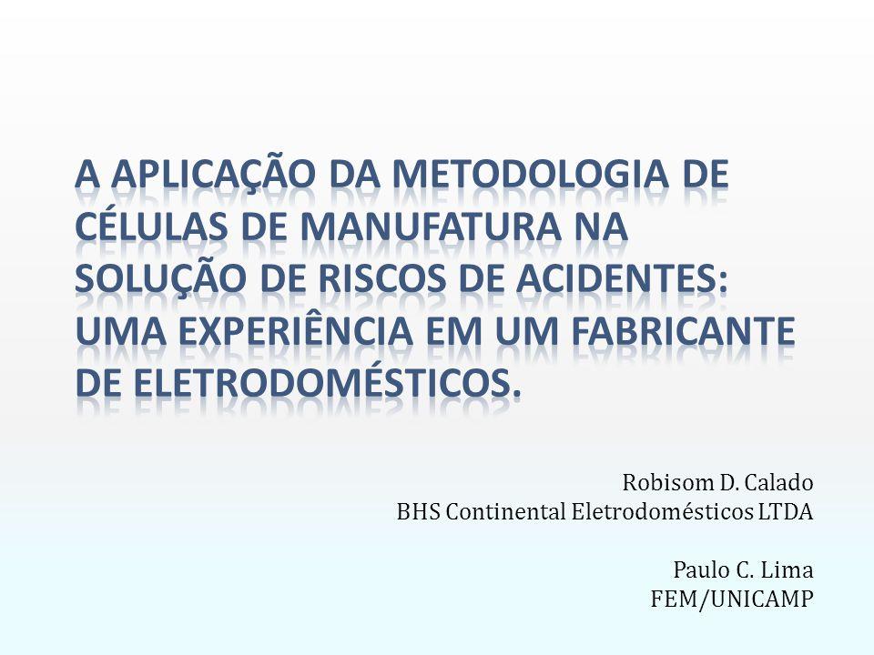 A Aplicação da Metodologia de Células de Manufatura na Solução de Riscos de Acidentes: Uma Experiência em um Fabricante de Eletrodomésticos.
